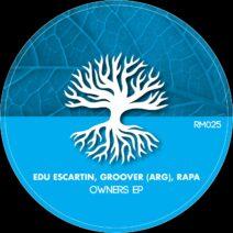 Edu Escartin, Rapa, Groover (ARG) - Owners EP [RM025]