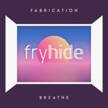 Fabrication - Breathe [FH030]