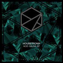 Housetronix - Acid Salsa EP [STEALTH217]