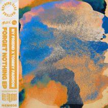 My Friend, Tommy Farrow - Forget Nothing EP [NEM03501Z]