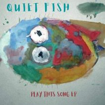 Quiet Fish - Play This Song EP [ASTRO18]