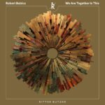 Robert Babicz – We Are Together In This [RBR209]