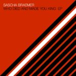 Sascha Braemer – Who Died and Made You King EP [SYSTDIGI49]