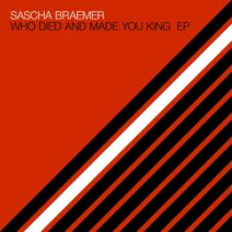 Sascha Braemer - Who Died and Made You King EP [SYSTDIGI49]