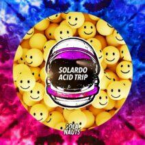 Solardo - The Acid Trip [NAUT016]