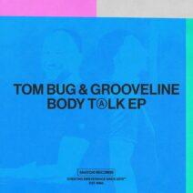 Tom Bug, Grooveline - Body Talk EP [SNATCH165]