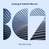 d-phrag, Valentin Mavron - Take Me Away [BC2371]