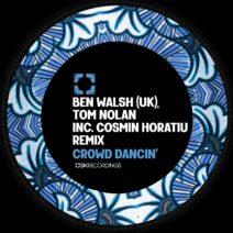 Ben Walsh, Tom Nolan - Crowd Dancin' [SK219]