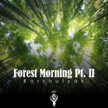 Borshulyak - Forest Morning, Pt. II [SMPH487]