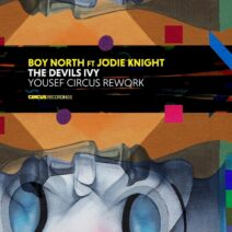 Boy North, Jodie Knight - The Devils Ivy (Yousef Circus Rework) [CIRCUS147]