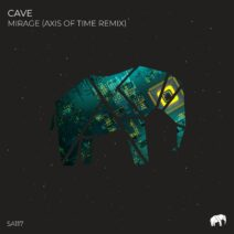 Cave - Mirage (Axis Of Time Remix) [SA117]