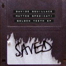 Davide Squillace, Matteo Spedicati - Golden Teeth EP [SAVED25001Z]