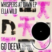 Ella Wild - Whispers At Dawn Ep [GDC074]