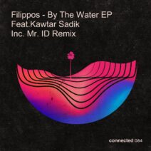 Filippos - By The Water EP (feat. Kawtar Sadik) [CONNECTED084]