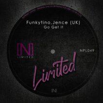 FunkyTino, Jence (UK) - Go Get It [NPL049]