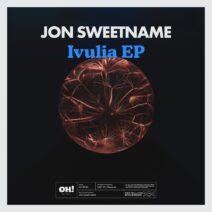 Jon Sweetname - Ivuliva EP [OHR095]