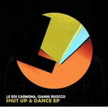 Le Roi Carmona, Gianni Ruocco - Shut up & Dance EP [LLR253]