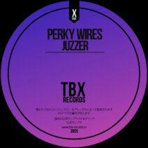Perky Wires - Juzzer [TBX20]