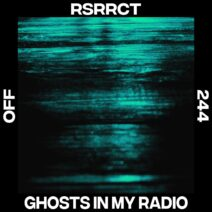 RSRRCT - Ghosts In My Radio [OFF244]