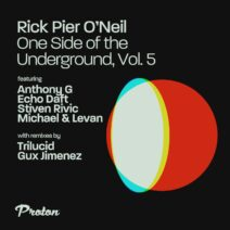 Rick Pier O'Neil - One Side of the Underground, Vol. 5 [PROTON0503]