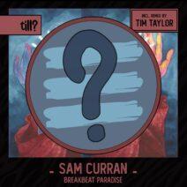 Sam Curran - Breakbeat Paradise [TILL004]