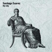 Santiago Suarez - My City [TSL169]