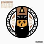 Ten Years Sober, Garcia, Magupi – There Is No Tomorrow [INSHAH034]