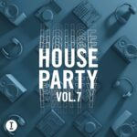 Toolroom House Party Vol. 7 [TOOL105901Z]