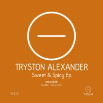 Tryston Alexander - Sweet & Spicy Ep [BSC163]