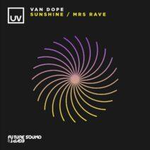 Van Dope - Sunshine : Mrs Rave [FSOEUV172]