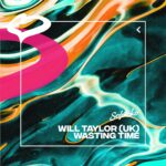 Will Taylor (UK) – Wasting Time (Extended Mix) [SOLOTOKO094]