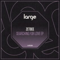 Zetbee - Searching For Love EP [LAR358]