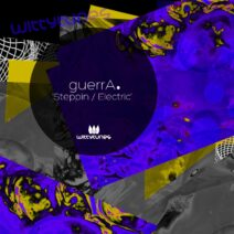 guerrA. - Steppin / Electric [WT386]