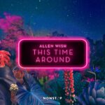 Allen Wish – This Time Around (Extended Mix) [NS096]