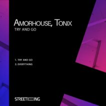 Amorhouse, Tonix - Try And Go [SK590]