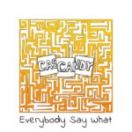 Cascandy – Everybody Say What EP [CAS012]