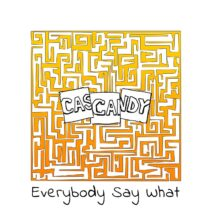 Cascandy - Everybody Say What EP [CAS012]
