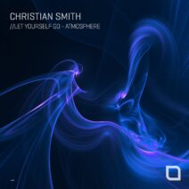 Christian Smith - Let Yourself Go / Atmosphere [TR407]
