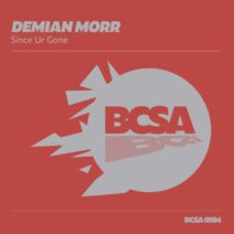 Demian Morr - Since Ur Gone [BCSA0504]
