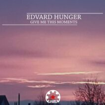 Edvard Hunger - Give Me This Moments [MYC1046]
