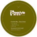 Freestyle Man – Those Things [FMR003]