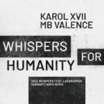 Karol XVII & MB Valence – Whispers for Humanity EP [GPM643]