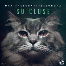 Max Freegrant, Eleonora - So Close [FG467]