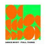Mike Scot – Full Thing [HWD013]