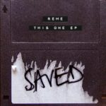 REME – This One EP [SAVED25401Z]