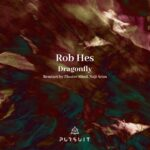 Rob Hes – Dragonfly [PRST059]