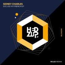 Sidney Charles - Excuse My French EP & WLAD remix [HDZDGT30]