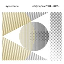 Systematic - Early Tapes 2004-2005 [SYST00093]