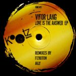 Vitor Lang – Love Is The Answer [KM345]