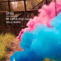 2fox - Mi Casa (feat. Nandi) [Mele Remix] [KD130R]